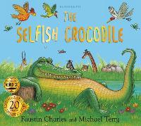 The Selfish Crocodile Anniversary Edition - The Selfish Crocodile