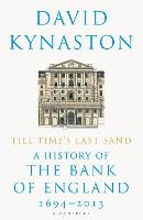 Till Time's Last Sand: A History of the Bank of England 1694-2013 (Paperback)