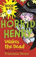 Horrid Henry Wakes The Dead: Book 18