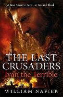 The Last Crusaders: Ivan the Terrible (Hardback)