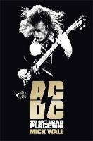 AC/DC: Hell Ain't a Bad Place to Be (Hardback)