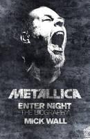 Metallica: Enter Night: The Biography (Paperback)