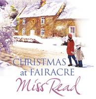 Christmas at Fairacre: The Christmas Mouse, Christmas at Fairacre School, No Holly for Miss Quinn (CD-Audio)