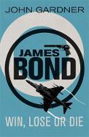 Win, Lose or Die - James Bond (Paperback)