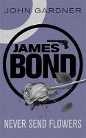 Never Send Flowers - James Bond (Paperback)