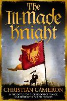 The Ill-Made Knight - Chivalry (Paperback)