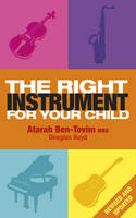 The Right Instrument for Your Child: The Key to Unlocking Musical Potential (Paperback)
