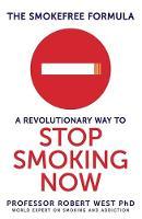 The SmokeFree Formula: A Revolutionary Way to Stop Smoking Now (Paperback)