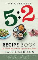 The Ultimate 5:2 Diet Recipe Book: Easy, Calorie Counted Fast Day Meals You'll Love (Paperback)