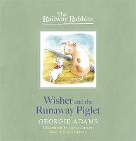 Railway Rabbits: Wisher and the Runaway Piglet: Book 1 - Railway Rabbits (CD-Audio)