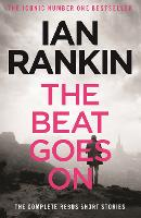 The Beat Goes On: The Complete Rebus Stories