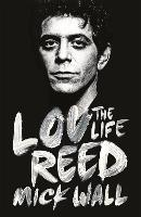 Lou Reed: The Life (Paperback)