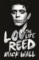 Lou Reed: The Life (Hardback)