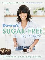 Davina's Sugar-Free in a Hurry: The Smart Way to Eat Less Sugar and Feel Fantastic (Paperback)