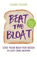 Beat the Bloat: Lose Your Belly for Good in Just One Month (Paperback)