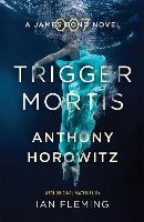 Trigger Mortis: A James Bond Novel (Paperback)