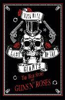 Last of the Giants: The True Story of Guns N' Roses (Hardback)