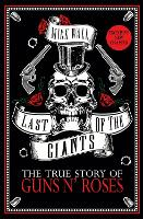 Last of the Giants: The True Story of Guns N' Roses (Paperback)