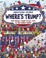 Where's Trump?: Find Donald Trump in his race to the White House (Hardback)