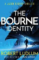 The Bourne Identity: The first Jason Bourne thriller - JASON BOURNE (Paperback)