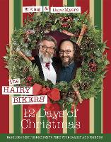 The Hairy Bikers' 12 Days of Christmas: Fabulous Festive Recipes to Feed Your Family and Friends (Hardback)