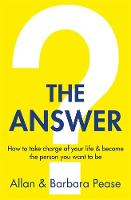 The Answer: How to take charge of your life & become the person you want to be (Paperback)