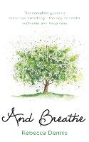 And Breathe: The complete guide to conscious breathing - the key to health, wellbeing and happiness (Paperback)