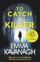To Catch a Killer: Enter the mind of a murderer and you may never get out (Paperback)