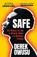 Safe: 20 Ways to be a Black Man in Britain Today (Paperback)