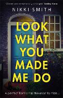 Look What You Made Me Do: The most emotional, gripping gut punch of a thriller of 2021 (Paperback)