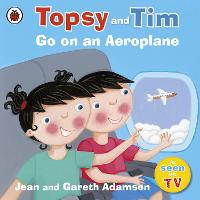 Topsy and Tim: Go on an Aeroplane - Topsy and Tim (Paperback)
