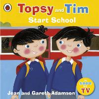 Topsy and Tim: Start School - Topsy and Tim (Paperback)