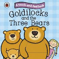 Goldilocks and the Three Bears: Ladybird Touch and Feel Fairy Tales - Ladybird Tales (Board book)