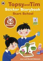 Topsy and Tim Sticker Storybook: Start School - Topsy & Tim Bk. 2 (Paperback)