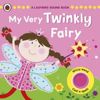 My Very Twinkly Fairy: A Ladybird Sound Book: A Ladybird Sound Book (Hardback)