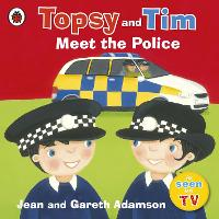 Topsy and Tim: Meet the Police - Topsy and Tim (Paperback)