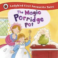The Magic Porridge Pot: Ladybird First Favourite Tales (Hardback)