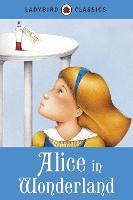 Ladybird Classics: Alice in Wonderland (Hardback)