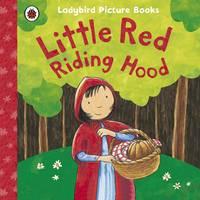 Little Red Riding Hood: Ladybird First Favourite Tales - First Favourite Tales (Paperback)
