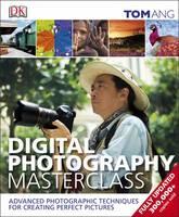 Digital Photography Masterclass (Hardback)