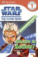Star Wars The Clone Wars Ahsoka in Action! - DK Readers Level 1 (Paperback)