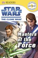 Star Wars the Clone Wars Masters of the Force - DK Readers Pre-Level 1 (Paperback)