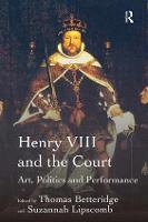 Henry VIII and the Court: Art, Politics and Performance (Hardback)