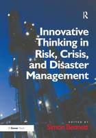 Innovative Thinking in Risk, Crisis, and Disaster Management (Hardback)