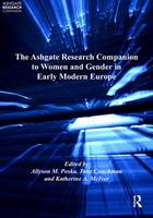 The Ashgate Research Companion to Women and Gender in Early Modern Europe (Hardback)