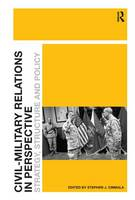 Civil-Military Relations in Perspective: Strategy, Structure and Policy (Hardback)