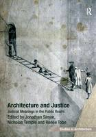 Architecture and Justice: Judicial Meanings in the Public Realm (Hardback)