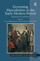 Governing Masculinities in the Early Modern Period: Regulating Selves and Others (Hardback)