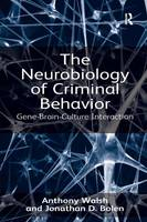 The Neurobiology of Criminal Behavior: Gene-Brain-Culture Interaction (Hardback)