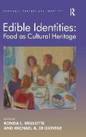 Edible Identities: Food as Cultural Heritage - Heritage, Culture and Identity (Hardback)